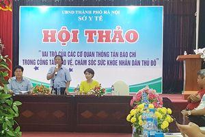 Ngành Y Hà Nội đẩy mạnh phối hợp truyền thông trong chăm sóc sức khỏe người dân