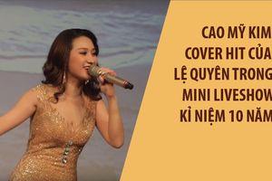 Cao Mỹ Kim cover những bản hit của Lệ Quyên