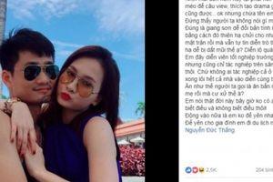 Bảo Thanh làm dậy sóng facebook khi viết về 'vợ chồng drama rẻ tiền'