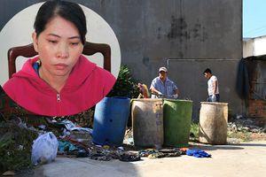 Hôm nay xét xử vụ vợ chặt xác chồng vứt thùng rác phi tang ở Bình Dương