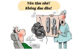 Tối cười: Nhổ răng không đau