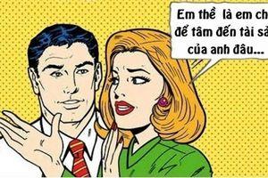 Sáng cười: Chồng giật mình trước lời thật lòng của vợ