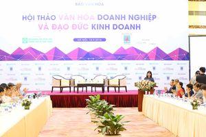 Hội thảo khoa học 'Văn hóa doanh nghiệp và đạo đức kinh doanh'