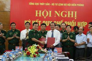 Bộ Tư lệnh BĐBP và Tổng cục Thủy sản ký quy chế phối hợp