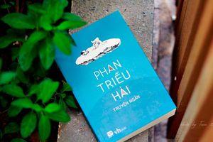 Phanbook ra mắt tập truyện ngắn của Phan Triều Hải