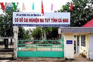 25 học viên cai nghiện ở Cà Mau bỏ trốn, nguyên nhân do đâu?