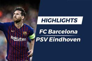 Highlights Barca 4-0 PSV: Messi sút phạt đẹp mắt
